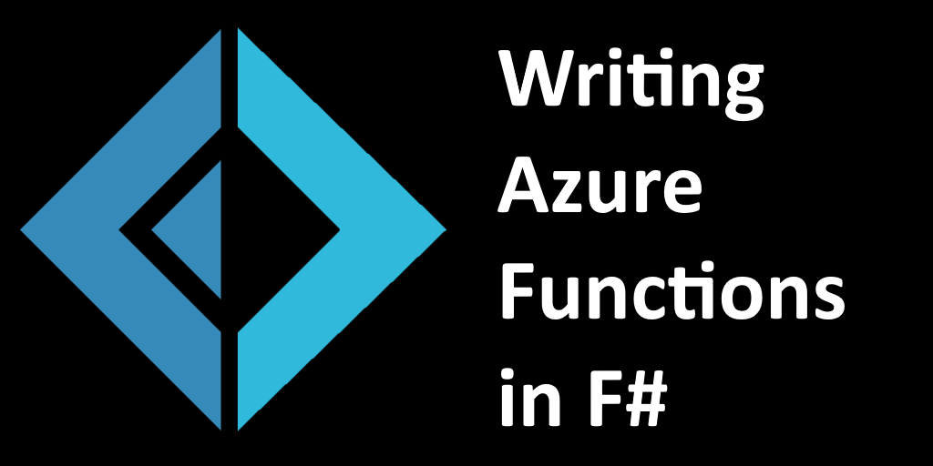 Writing Azure Functions in F#